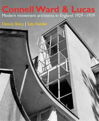 Connell, Ward and Lucas: A Modernist Architecture in England (Hardback)
