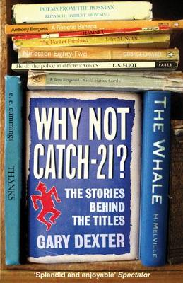 Why Not Catch-21?: The Stories Behind the Titles (Paperback)