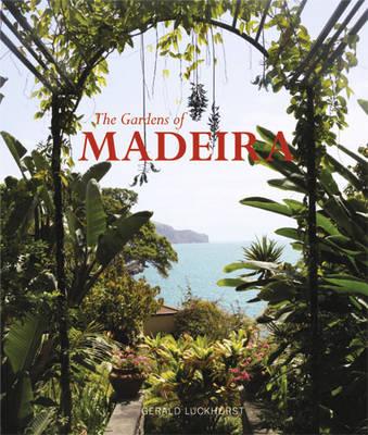 The The Gardens of Madeira (Hardback)