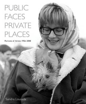 Public Faces Private Places: Portraits of Artists 1956-2008 (Hardback)