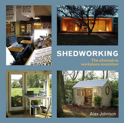 Shedworking (Paperback)