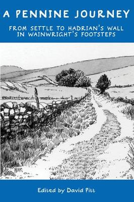 A Pennine Journey: From Settle to Hadrian's Wall in Wainwright's Footsteps (Hardback)