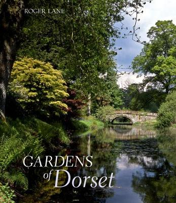 The Gardens of Dorset (Hardback)