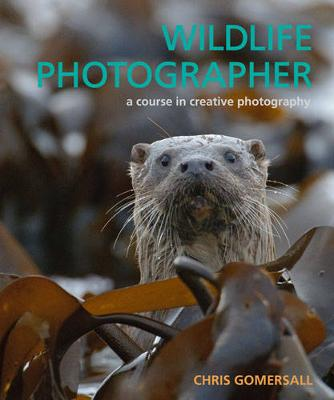 Wildlife Photographer: A Course in Creative Photography (Hardback)