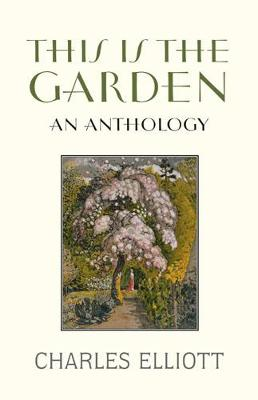 This is the Garden: An Anthology (Hardback)