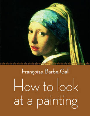 How to Look at a Painting (Paperback)