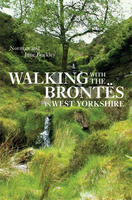 Walking with the Brontes in West Yorkshire (Paperback)