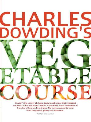 Charles Dowding's Vegetable Course (Paperback)
