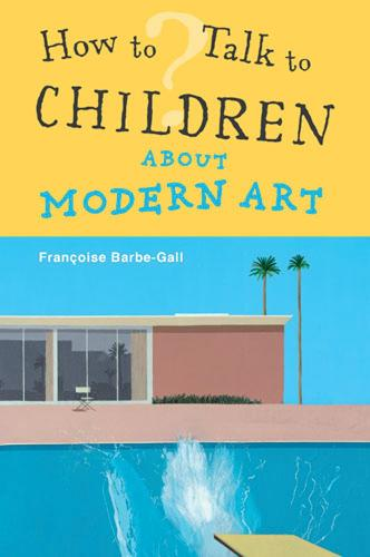 How To Talk to Children About Modern Art (Paperback)