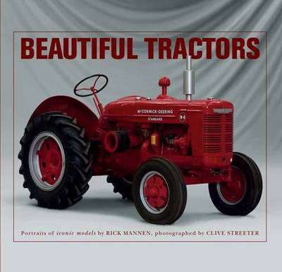 Beautiful Tractors: Portraits of Iconic Models (Paperback)