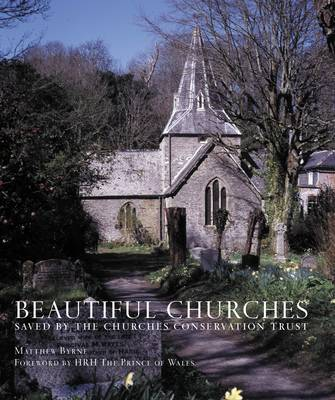 Beautiful Churches: Saved by the Churches Conservation Trust (Hardback)