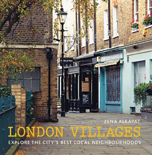 London Villages: Explore the City's Best Local Neighbourhoods - London Guides (Paperback)