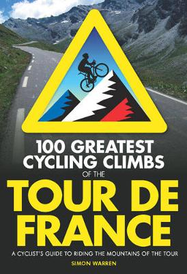 100 Greatest Cycling Climbs of the Tour (Paperback)