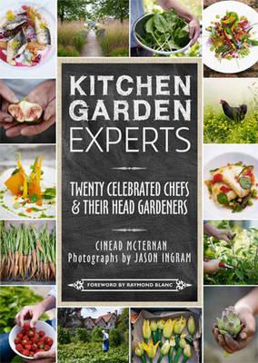 Kitchen Garden Experts: Twenty Celebrated Chefs & Their Head Gardeners (Hardback)
