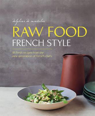Raw Food French Style (Hardback)