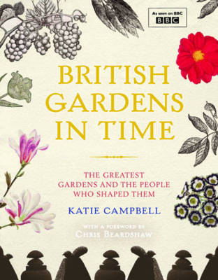 British Gardens in Time (Hardback)