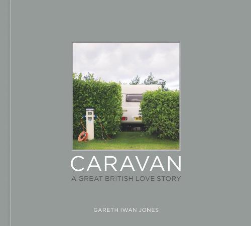 Caravan: A Great British Love Story (Paperback)