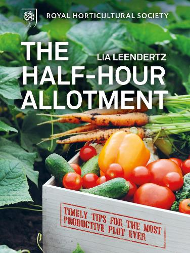 RHS Half Hour Allotment: Extraordinary crops from every day efforts (Hardback)