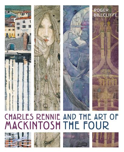 Charles Rennie Mackintosh and the Art of the Four (Hardback)