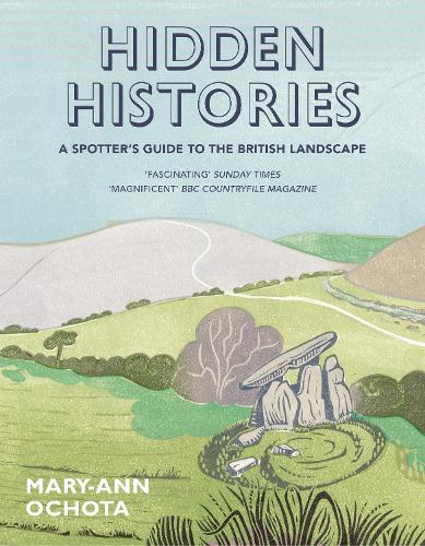 Hidden Histories: A Spotter's Guide to the British Landscape (Paperback)