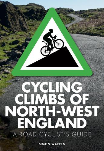 Cycling Climbs of North-West England (Paperback)