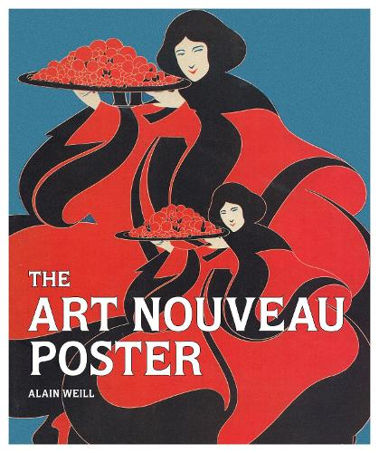 The Art Nouveau Poster (Hardback)