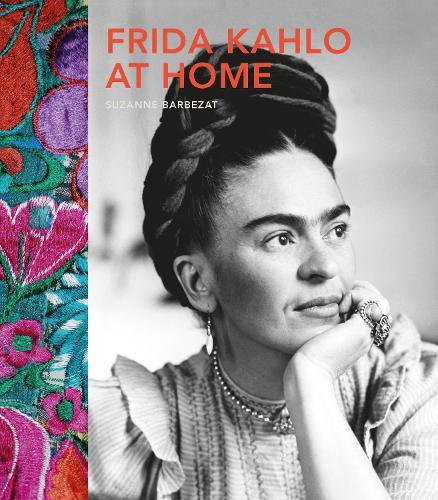 Frida Kahlo at Home (Hardback)