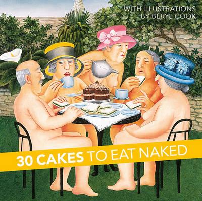 30 Cakes to Eat Naked (Hardback)