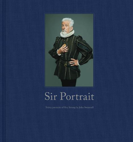Sir Portrait: 30 Portraits of Roy Strong (Hardback)