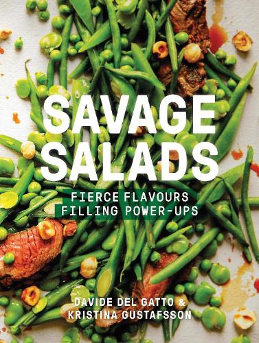 Savage Salads: Fierce flavours, Filling power-ups (Hardback)
