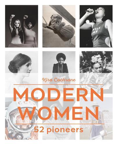 Modern Women: 52 Pioneers (Hardback)