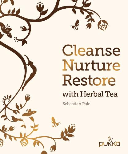 Cleanse, Nurture, Restore with Herbal Tea (Hardback)