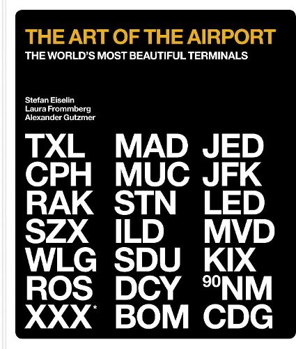 The Art of the Airport: The World's Most Beautiful Terminals (Hardback)