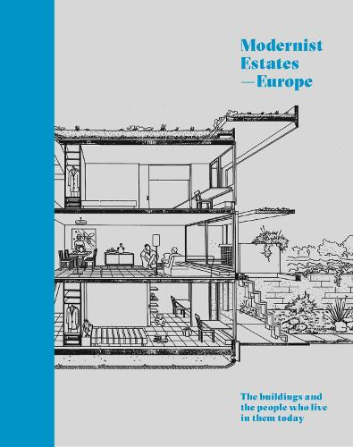 Modernist Estates - Europe: The buildings and the people who live in them today (Hardback)