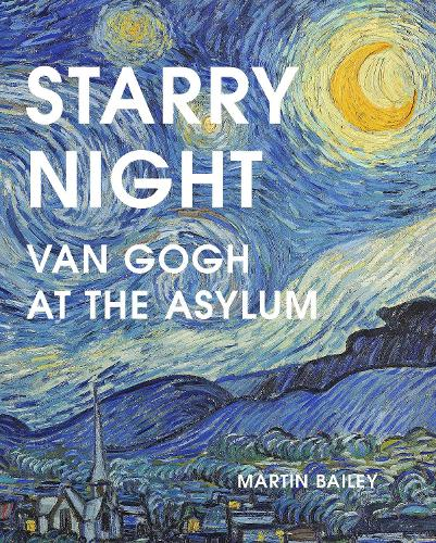 Starry Night: Van Gogh at the Asylum (Hardback)