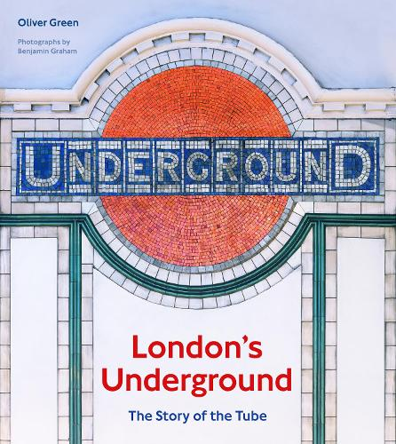 London's Underground: The Story of the Tube (Hardback)