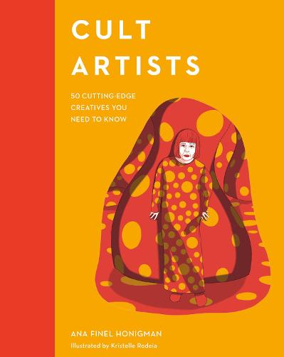 Cult Artists: 50 Cutting-Edge Creatives You Need to Know - Cult Figures (Hardback)
