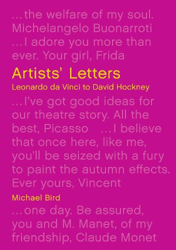 Artists' Letters: Leonardo da Vinci to David Hockney (Hardback)