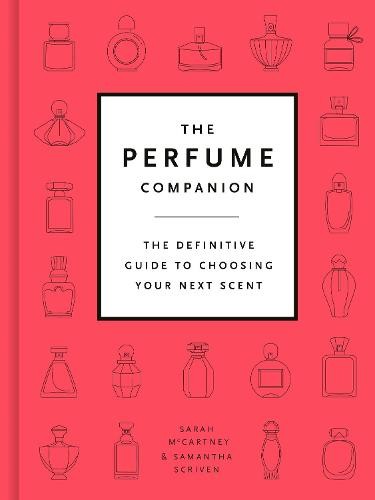 The Perfume Companion: The Definitive Guide to Choosing Your Next Scent (Hardback)