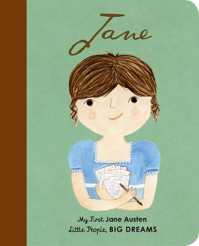 Jane Austen: My First Jane Austen - Little People, BIG DREAMS 12 (Board book)
