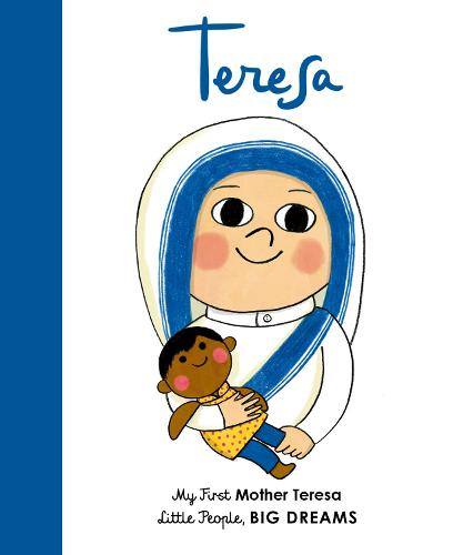 Mother Teresa: My First Mother Teresa - Little People, BIG DREAMS 18 (Board book)