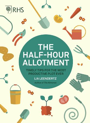 RHS Half Hour Allotment: Timely Tips for the Most Productive Plot Ever (Paperback)
