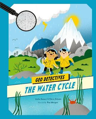 The Water Cycle - Geo Detectives (Hardback)