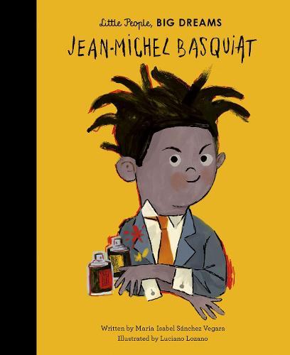 Jean-Michel Basquiat - Little People, BIG DREAMS 56 (Hardback)