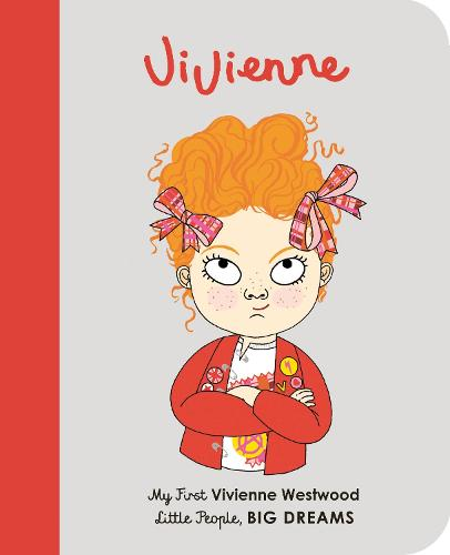 Vivienne Westwood: Volume 24: My First Vivienne Westwood - Little People, BIG DREAMS (Board book)