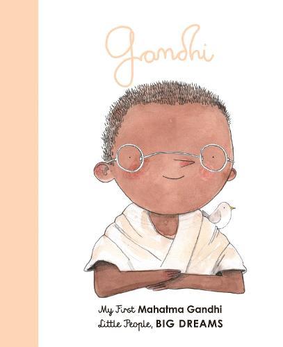 Mahatma Gandhi: Volume 25: My First Mahatma Gandhi - Little People, BIG DREAMS (Board book)