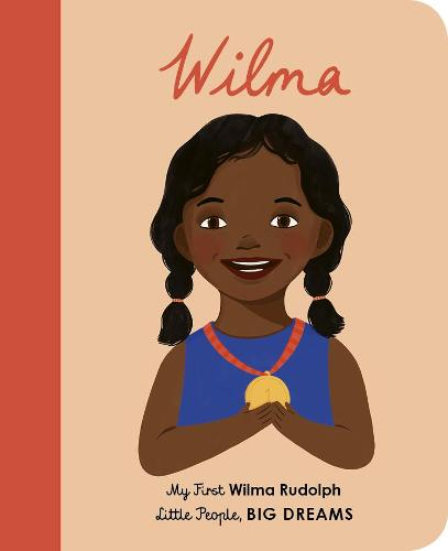 Wilma Rudolph: My First Wilma Rudolph - Little People, BIG DREAMS 27 (Board book)