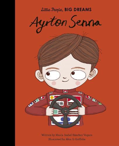 Ayrton Senna: Volume 49 - Little People, BIG DREAMS (Hardback)