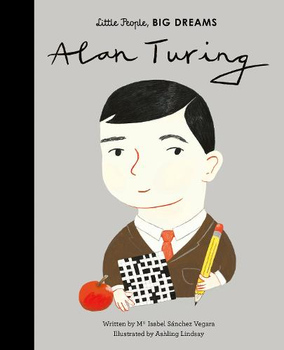 Alan Turing - Little People, BIG DREAMS 38 (Hardback)