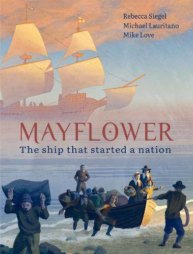 Mayflower: The Ship that Started a Nation (Hardback)